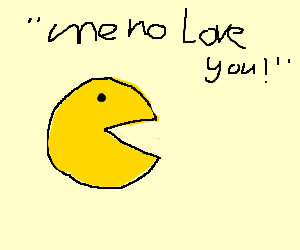 pacman-me no love you anymore