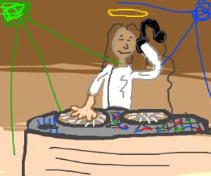 Jesus: DJs like a god.