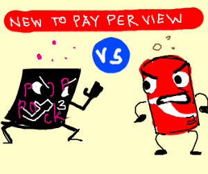 Pop Rox V Coke only on pay per view!