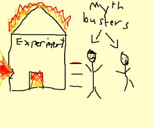 myth busters experiment gone wrong