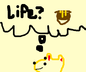 To play life? Or cover self in honey?