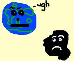 Earth hates black blobs