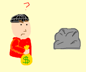 Robber Stealing, Confused by a Rock