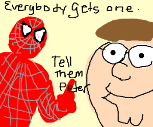 Everybody gets one. Tell them, Peter.