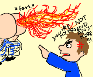 Fire fart makes friend angry