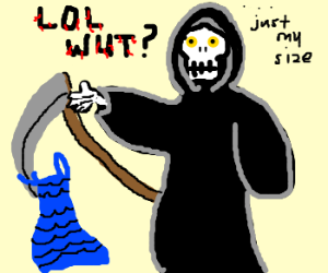 The reaper finds a blue dress