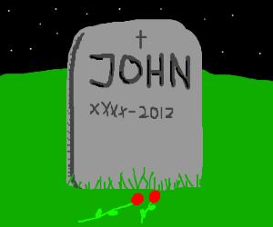 John Died in 2012
