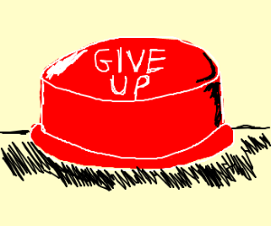 Give Up Button