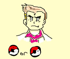 Professor oak-choose one pokeball