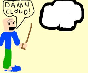 old man yelling at cloud
