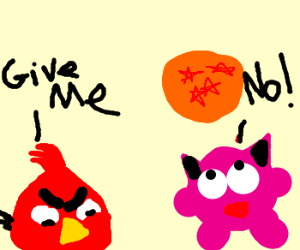 Mad birds want Jigglypuffs dragonball!