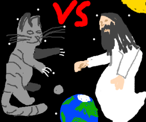 Cat fights God in outer space.