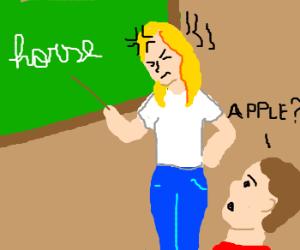 illiterate child pisses off teacher.
