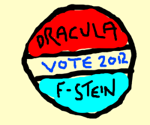 Vote Dracula/Frankenstein in 2012.