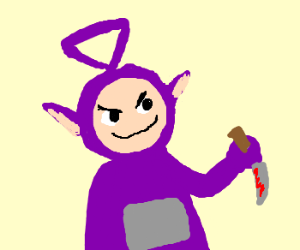 Tinky Winky is a murderer.