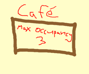 This cafe aint big enuf 4 the both of us