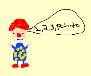 Clown counts to...potato