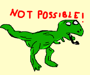 Dinosaurs are unable to smoke pipes