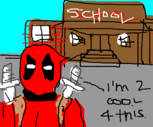 Deadpool is too cool for school