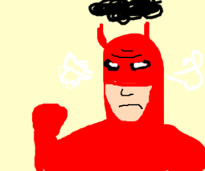 The Daredevil fuming with anger