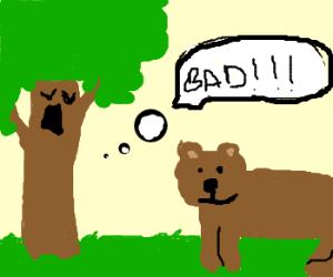 Tree scolds bear