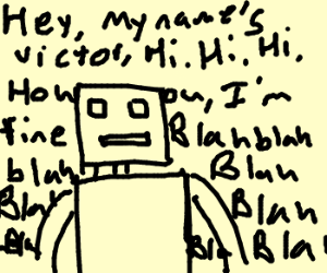 Victor the incessant robot