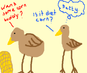 Bird on diet wants lite corn