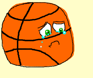 A basketball is crying. (drawing by Emmry)