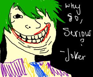 The Joker is a troll