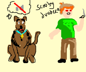 Scooby cant talk,Shaggy too high to know