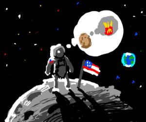 Man on moon thinks potato thinking fries