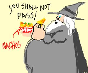 Lay off the nachos, Gandalf!