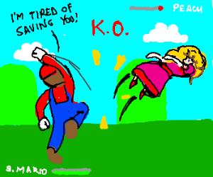 Mario K.O.'s peach, tired of saving her