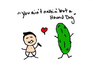 baby Elvis loves dancing pickle...