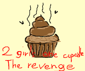 OH NO! shit on the cupcake AGAIN!