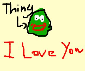 something loves you