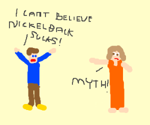 Man cant believe that nickleback sucks!