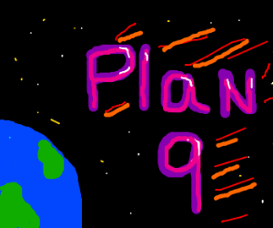 Plan 9 from outer space!!!