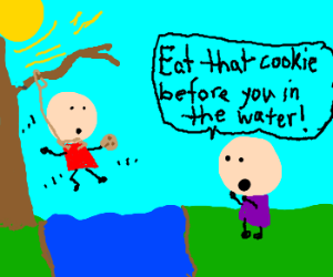 Eat that cookie before you in the water