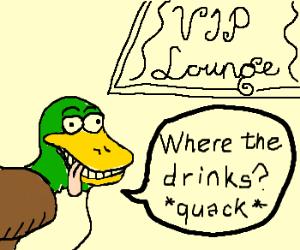 Drunken duck goes to VIP section