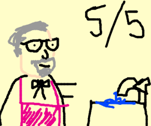Colonel Sanders is a good housewife