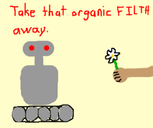 Robot doesn't want your flower.