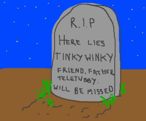 The telitubbies grave :'(