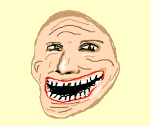 Humanized troll face.