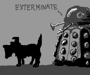Scotty dog look out! Dalek sees you!