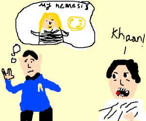 Kurt is Spock's nemesis; Khan Kirk's