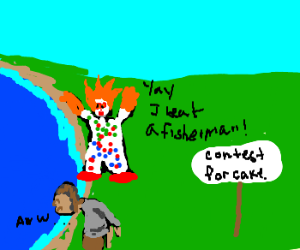 Clown beats the fisherman for the cake