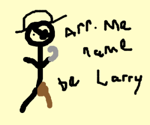 Stickfigure Pirate is named Larry
