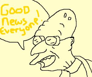 """Good news, everyone!"""