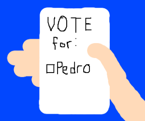 Only one choice. Vote for Pedro.
